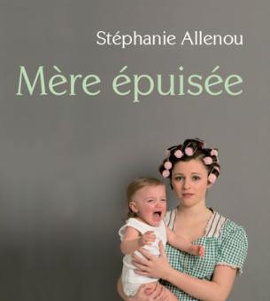 livre mère épuisée stéphanie allenou